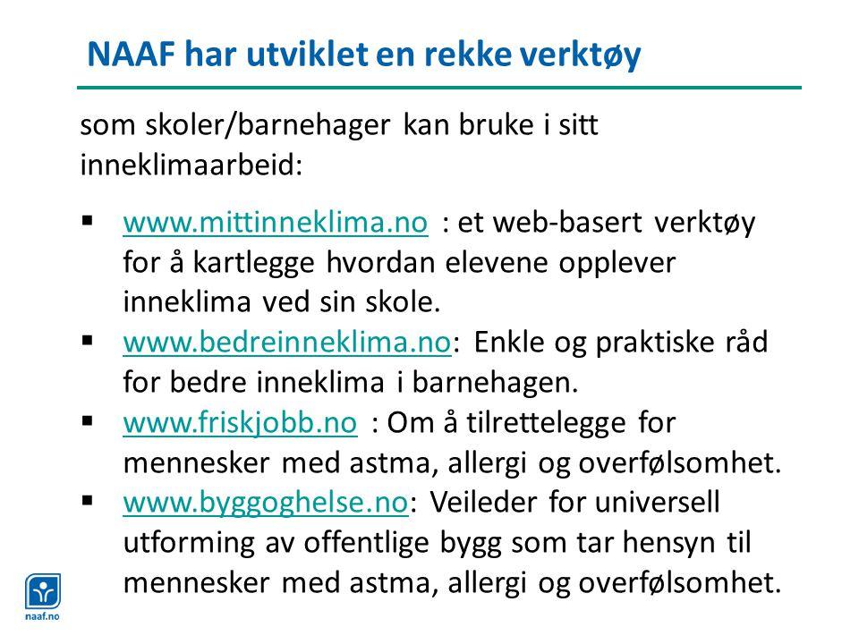 NAAF har utviklet en rekke verktøy som skoler/barnehager kan bruke i sitt inneklimaarbeid:  www.mittinneklima.no : et web-basert verktøy for å kartle