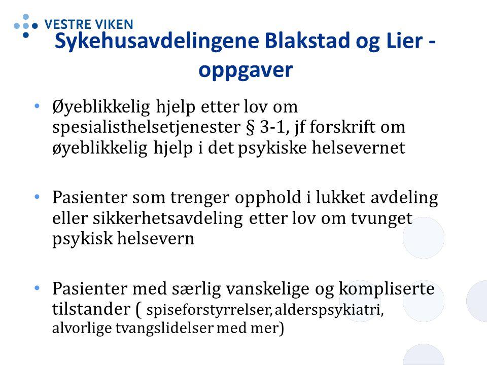 Sykehusavdelingene Blakstad og Lier - oppgaver • Øyeblikkelig hjelp etter lov om spesialisthelsetjenester § 3-1, jf forskrift om øyeblikkelig hjelp i