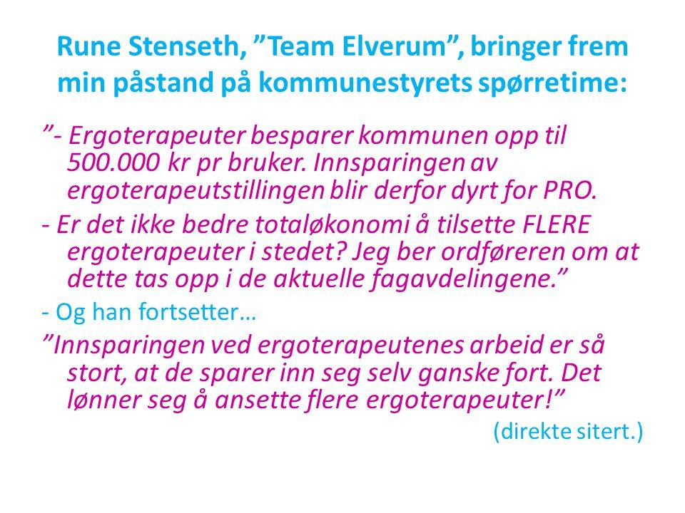 """Rune Stenseth, """"Team Elverum"""", bringer frem min påstand på kommunestyrets spørretime: """"- Ergoterapeuter besparer kommunen opp til 500.000 kr pr bruker"""