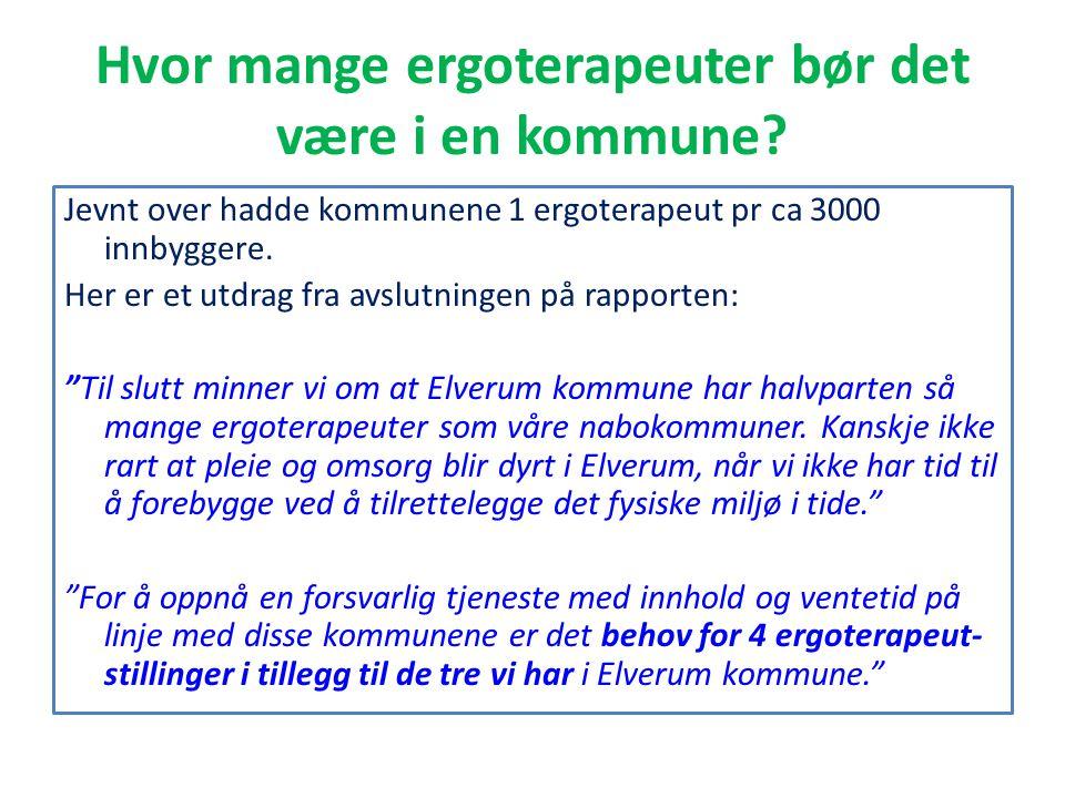 Hvor mange ergoterapeuter bør det være i en kommune? Jevnt over hadde kommunene 1 ergoterapeut pr ca 3000 innbyggere. Her er et utdrag fra avslutninge