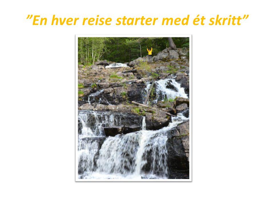 """""""En hver reise starter med ét skritt"""""""