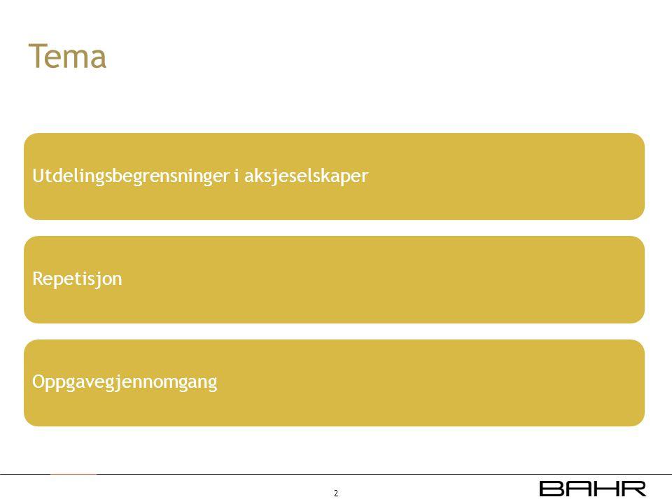 Tema Utdelingsbegrensninger i aksjeselskaperRepetisjonOppgavegjennomgang 2