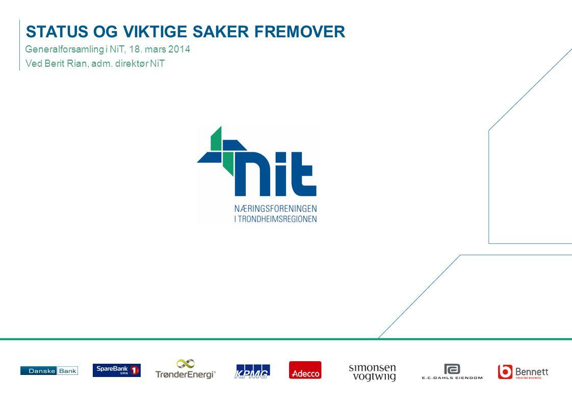 STATUS OG VIKTIGE SAKER FREMOVER Generalforsamling i NiT, 18. mars 2014 Ved Berit Rian, adm. direktør NiT