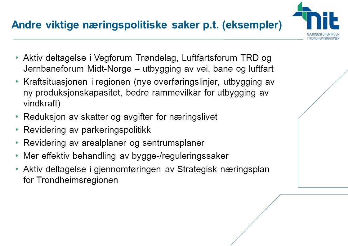 Andre viktige næringspolitiske saker p.t. (eksempler) •Aktiv deltagelse i Vegforum Trøndelag, Luftfartsforum TRD og Jernbaneforum Midt-Norge – utbyggi