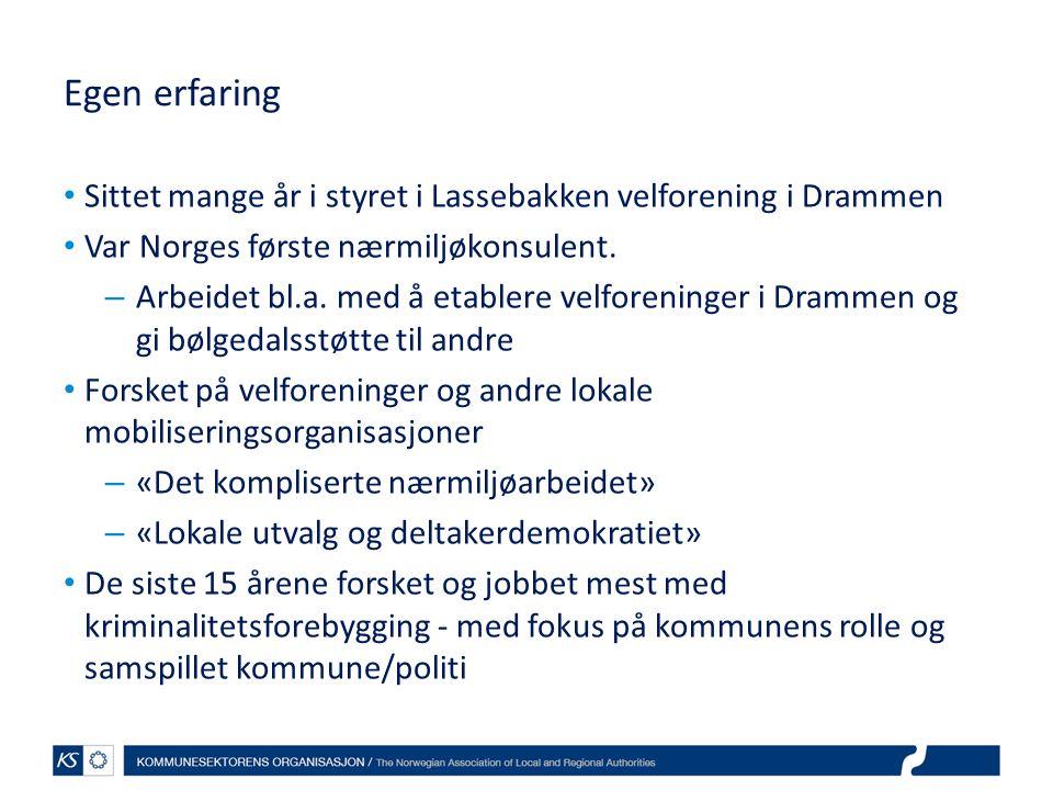 Egen erfaring • Sittet mange år i styret i Lassebakken velforening i Drammen • Var Norges første nærmiljøkonsulent. – Arbeidet bl.a. med å etablere ve