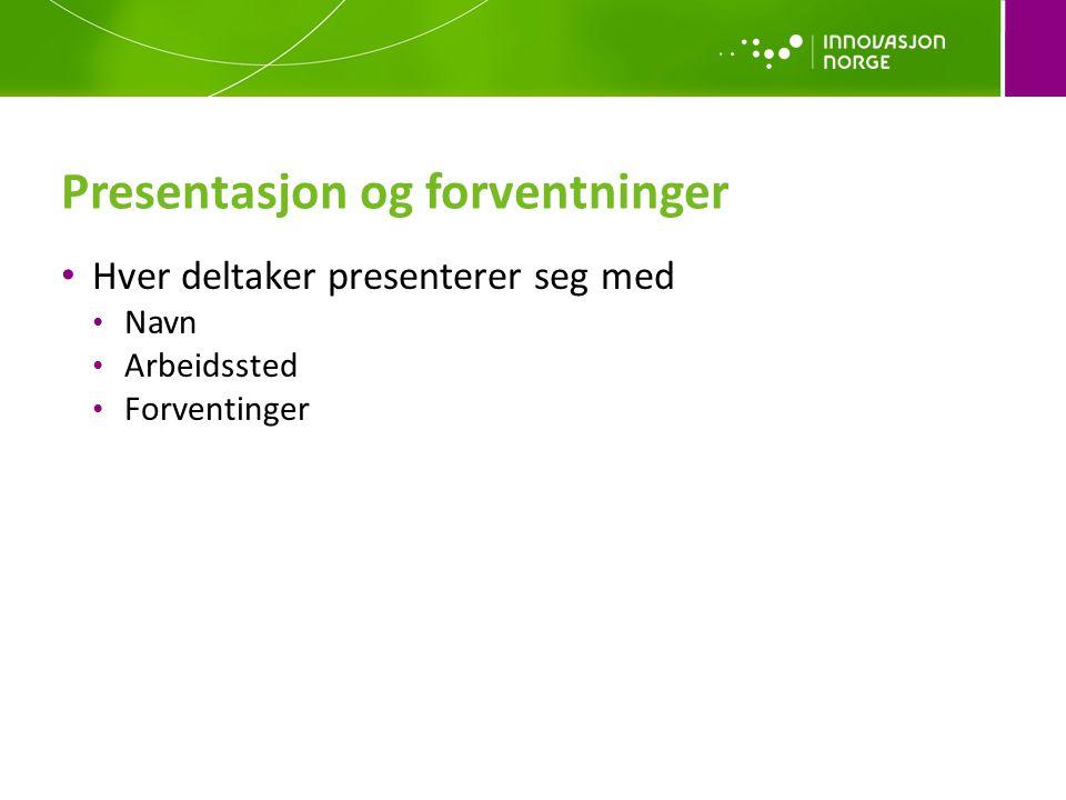 Presentasjon og forventninger • Hver deltaker presenterer seg med • Navn • Arbeidssted • Forventinger