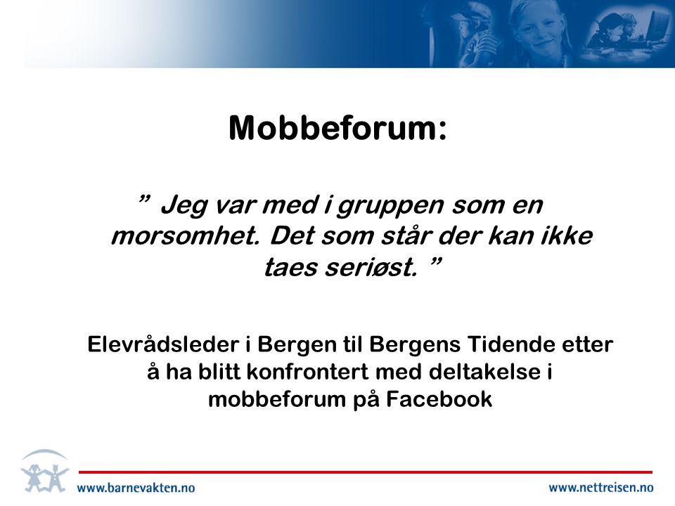 Mobbeforum: Jeg var med i gruppen som en morsomhet.