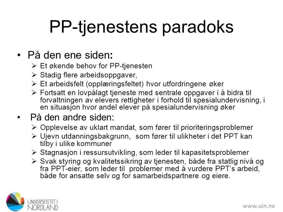 PP-tjenestens paradoks •På den ene siden:  Et økende behov for PP-tjenesten  Stadig flere arbeidsoppgaver,  Et arbeidsfelt (opplæringsfeltet) hvor