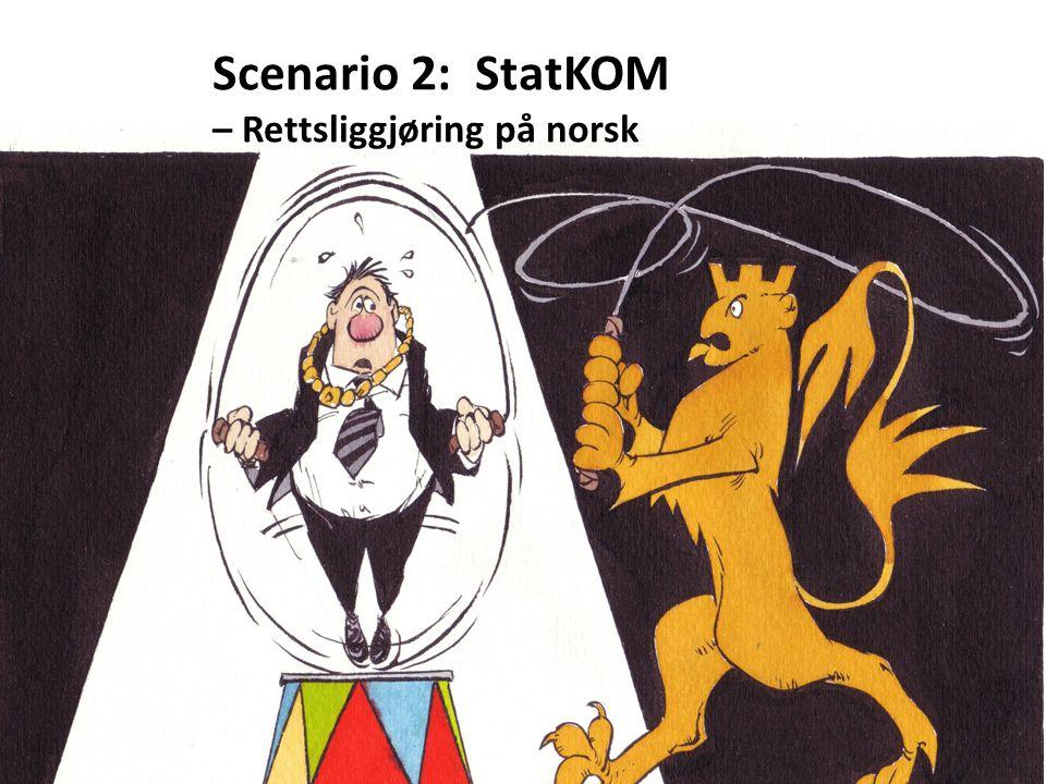 Scenario 2: StatKOM – Rettsliggjøring på norsk