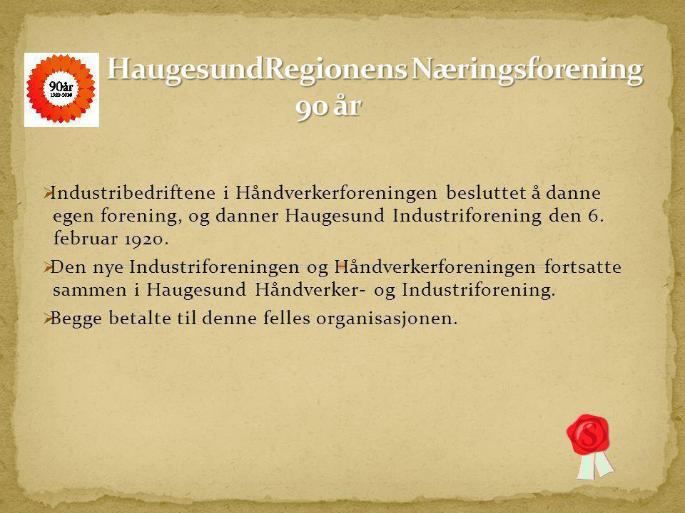  Industribedriftene i Håndverkerforeningen besluttet å danne egen forening, og danner Haugesund Industriforening den 6.