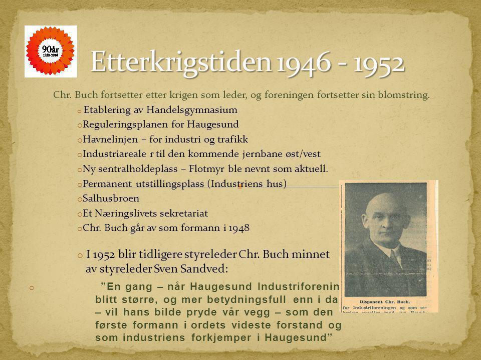 Chr.Buch fortsetter etter krigen som leder, og foreningen fortsetter sin blomstring.