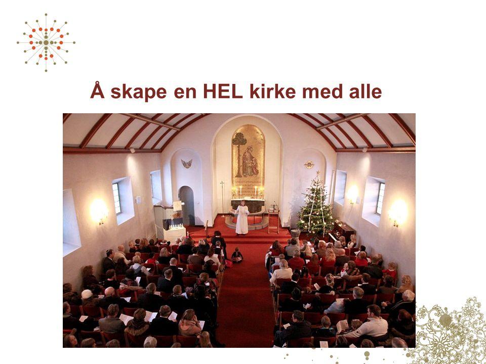 Å skape en HEL kirke med alle