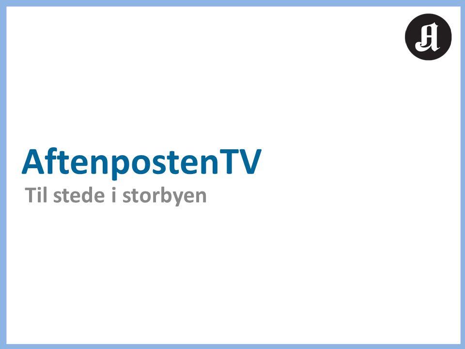 AftenpostenTV Til stede i storbyen