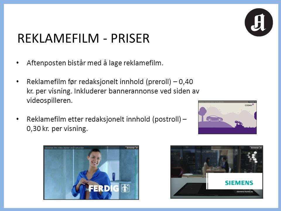 • Aftenposten bistår med å lage reklamefilm. • Reklamefilm før redaksjonelt innhold (preroll) – 0,40 kr. per visning. Inkluderer bannerannonse ved sid