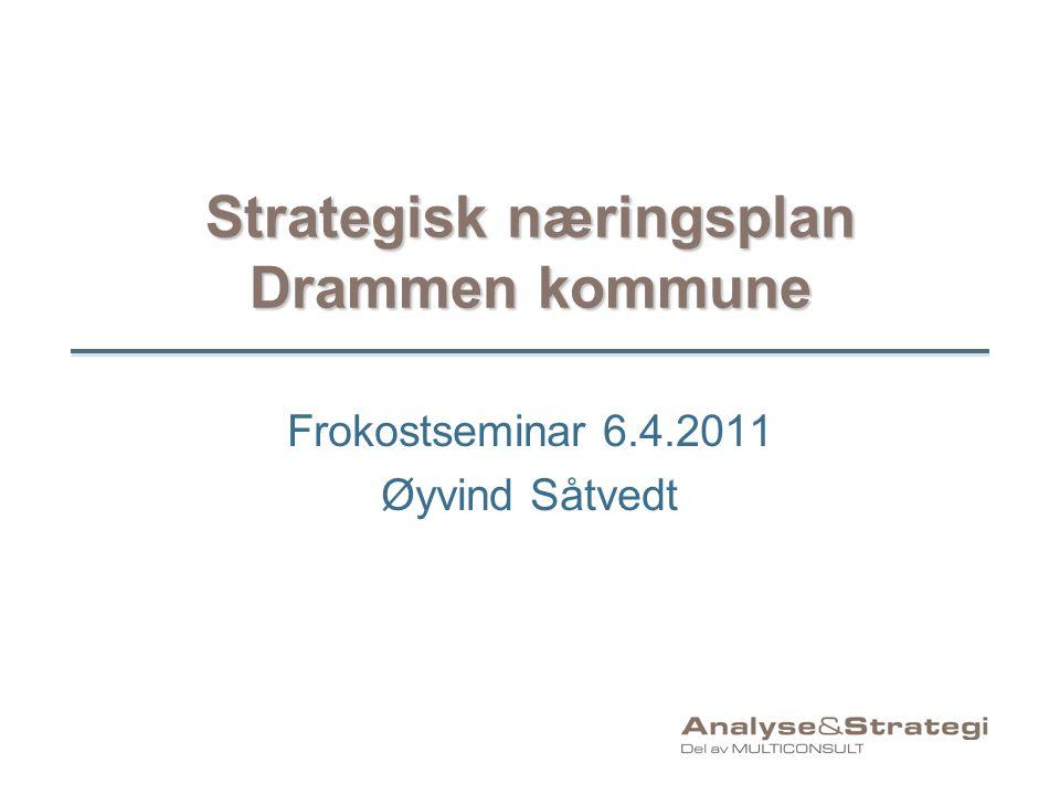 Strategisk næringsplan Drammen kommune Frokostseminar 6.4.2011 Øyvind Såtvedt