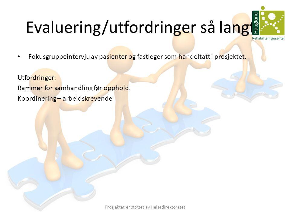 Evaluering/utfordringer så langt.. • Fokusgruppeintervju av pasienter og fastleger som har deltatt i prosjektet. Utfordringer: Rammer for samhandling