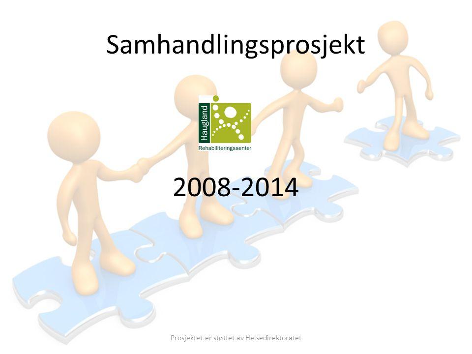 Samhandlingsprosjekt 2008-2014 Prosjektet er støttet av Helsedirektoratet