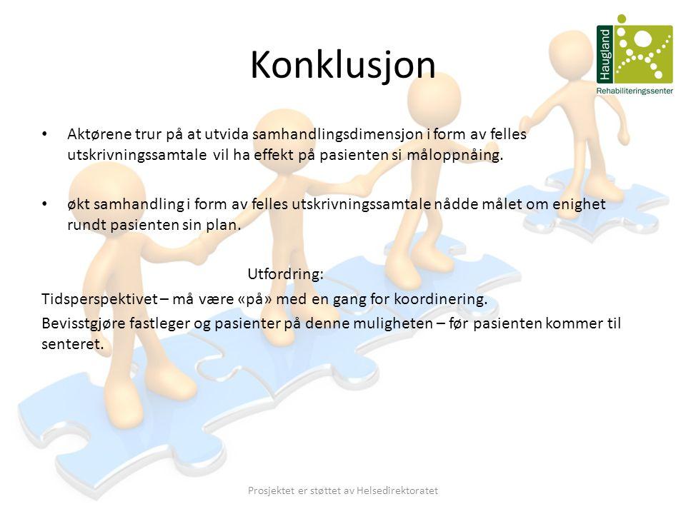 Konklusjon • Aktørene trur på at utvida samhandlingsdimensjon i form av felles utskrivningssamtale vil ha effekt på pasienten si måloppnåing. • økt sa