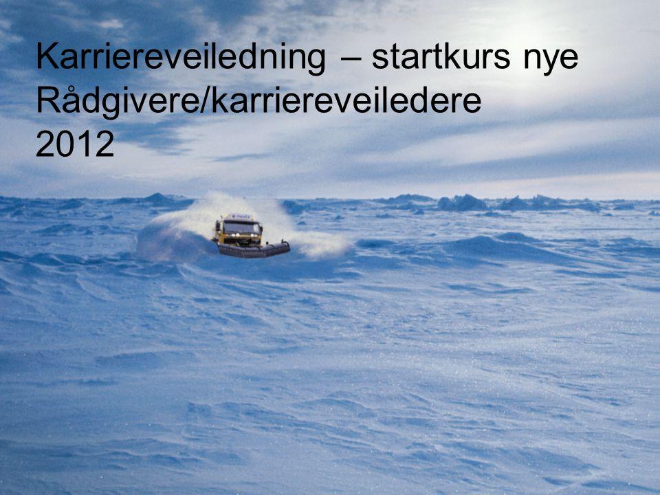 Karriereveiledning – startkurs nye Rådgivere/karriereveiledere 2012