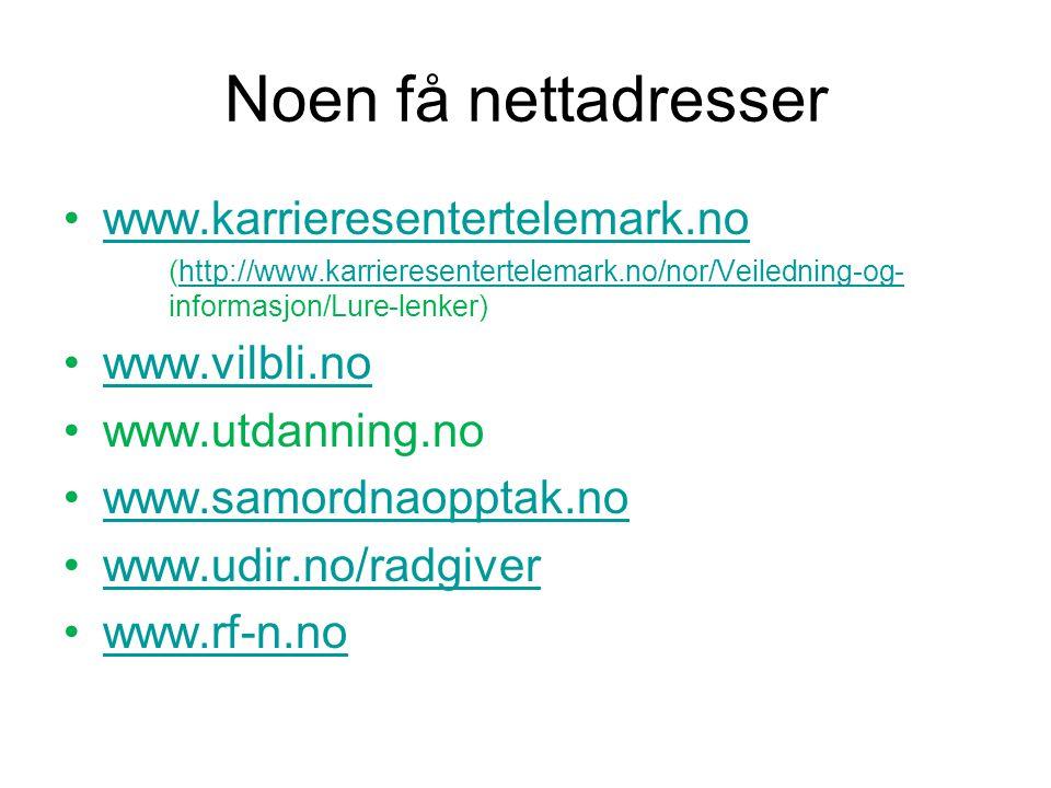 Noen få nettadresser •www.karrieresentertelemark.nowww.karrieresentertelemark.no (http://www.karrieresentertelemark.no/nor/Veiledning-og- informasjon/