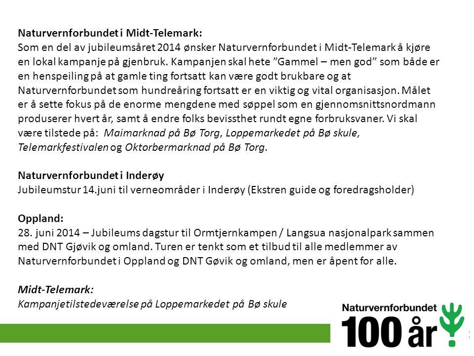Naturvernforbundet i Midt-Telemark: Som en del av jubileumsåret 2014 ønsker Naturvernforbundet i Midt-Telemark å kjøre en lokal kampanje på gjenbruk.