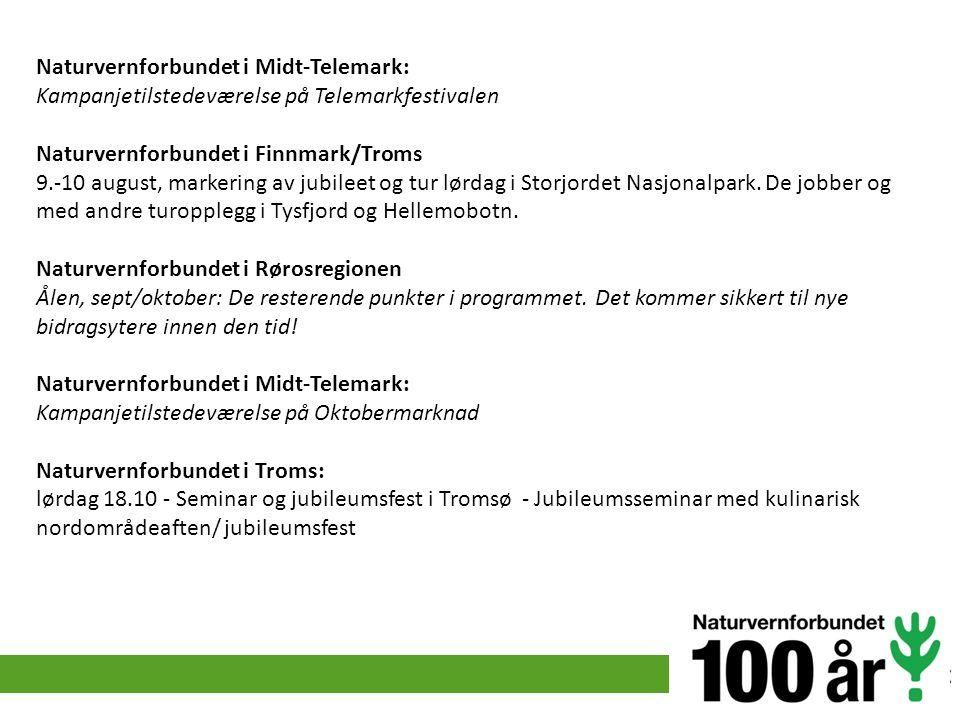 Naturvernforbundet i Midt-Telemark: Kampanjetilstedeværelse på Telemarkfestivalen Naturvernforbundet i Finnmark/Troms 9.-10 august, markering av jubil