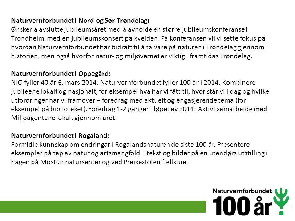 Naturvernforbundet i Nord-og Sør Trøndelag: Ønsker å avslutte jubileumsåret med å avholde en større jubileumskonferanse i Trondheim. med en jublieumsk