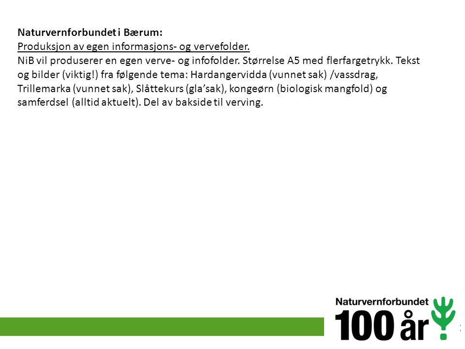 Naturvernforbundet i Bærum: Produksjon av egen informasjons- og vervefolder. NiB vil produserer en egen verve- og infofolder. Størrelse A5 med flerfar