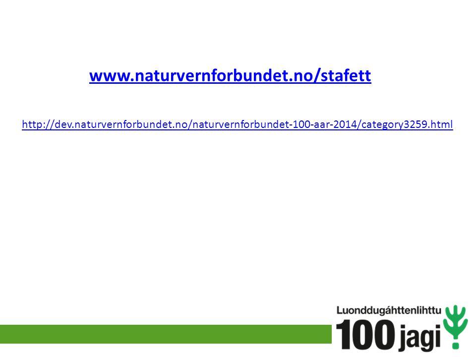 www.naturvernforbundet.no/stafett http://dev.naturvernforbundet.no/naturvernforbundet-100-aar-2014/category3259.html