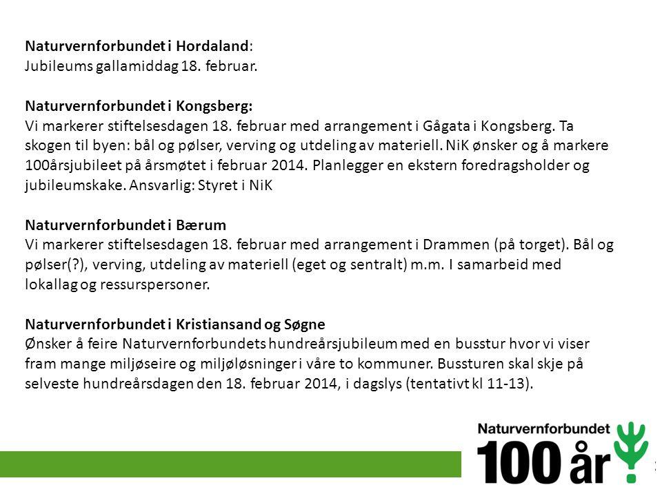 Naturvernforbundet i Hordaland: Jubileums gallamiddag 18. februar. Naturvernforbundet i Kongsberg: Vi markerer stiftelsesdagen 18. februar med arrange