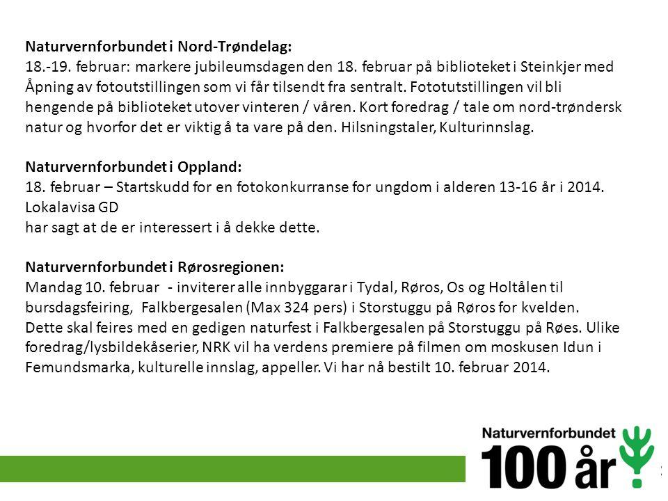 Naturvernforbundet i Nord-Trøndelag: 18.-19. februar: markere jubileumsdagen den 18. februar på biblioteket i Steinkjer med Åpning av fotoutstillingen