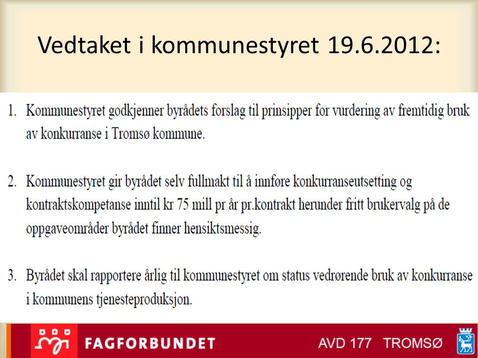 Vedtaket i kommunestyret 19.6.2012: