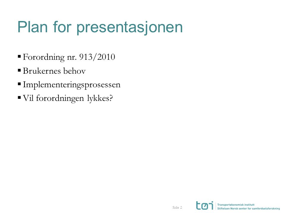 Side Plan for presentasjonen  Forordning nr.