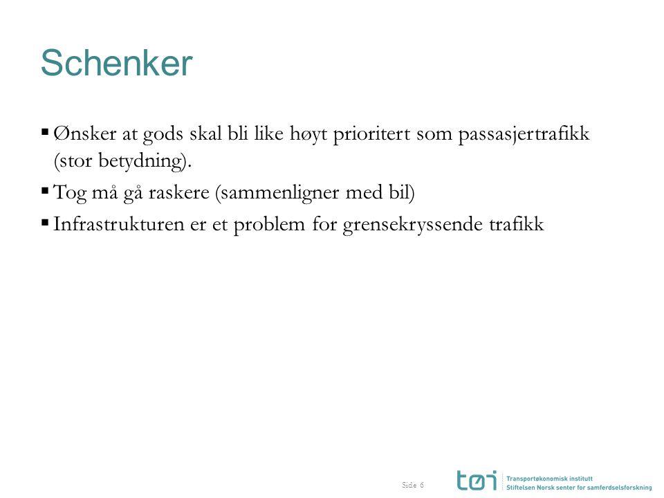 Side Schenker  Ønsker at gods skal bli like høyt prioritert som passasjertrafikk (stor betydning).