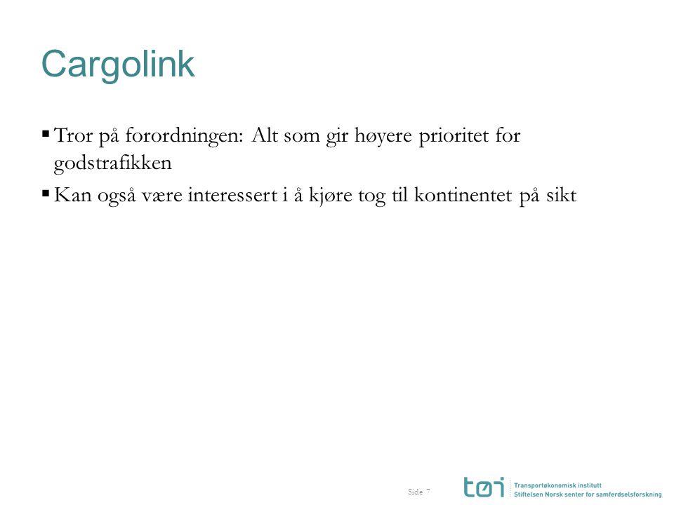 Side Cargolink  Tror på forordningen: Alt som gir høyere prioritet for godstrafikken  Kan også være interessert i å kjøre tog til kontinentet på sikt 7