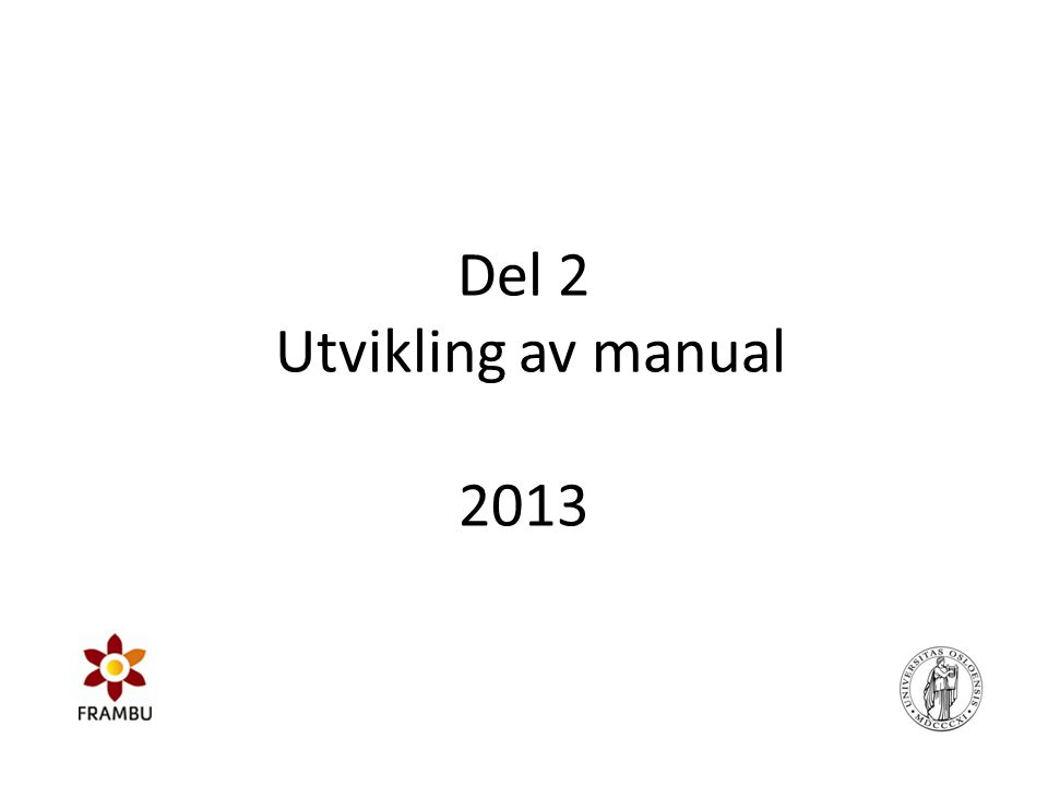 Del 2 Utvikling av manual 2013
