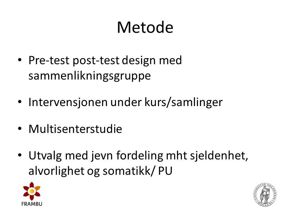 Metode • Pre-test post-test design med sammenlikningsgruppe • Intervensjonen under kurs/samlinger • Multisenterstudie • Utvalg med jevn fordeling mht
