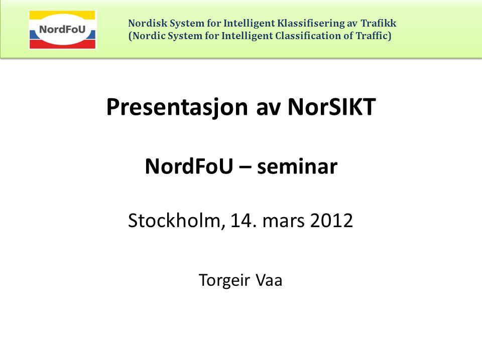 Nordisk System for Intelligent Klassifisering av Trafikk (Nordic System for Intelligent Classification of Traffic) Utstyr som er testet på Klett