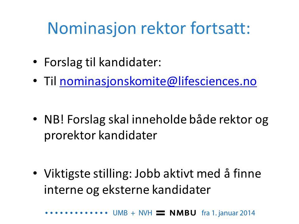 Nominasjon rektor fortsatt: • Forslag til kandidater: • Til nominasjonskomite@lifesciences.nonominasjonskomite@lifesciences.no • NB! Forslag skal inne