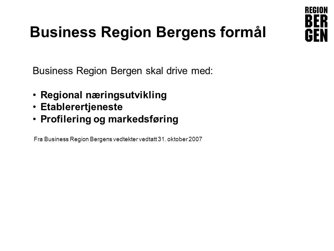 Business Region Bergen skal drive med: •Regional næringsutvikling •Etablerertjeneste •Profilering og markedsføring Fra Business Region Bergens vedtekter vedtatt 31.