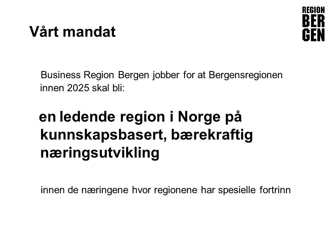 Insert company logo here Business Region Bergen jobber for at Bergensregionen innen 2025 skal bli: en ledende region i Norge på kunnskapsbasert, bærekraftig næringsutvikling innen de næringene hvor regionene har spesielle fortrinn Vårt mandat