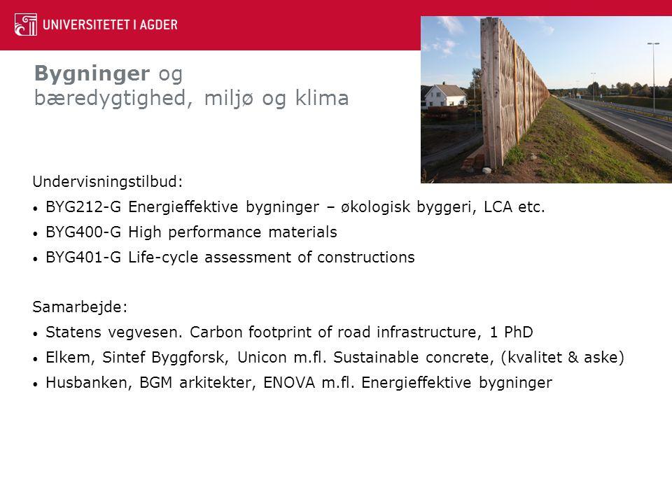 Energi og bæredygtighed, miljø og klima Undervisningstilbud • Bachelor i ingeniørfag – fornybar energi • Master – fornybar energi • PhD – spesialisering i fornybar energi Samarbejde • Bioenergi 1 PhD (+1 nærings-PhD 2014) HiT, AaU, FH Stralsund, AU, ACL Engineering, Eyde-nettverket, Elkem, NIVA, • TEG (Spildvarme) 2 PhD (+postdoc 2014).