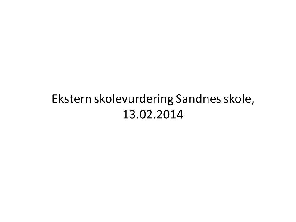 Ekstern skolevurdering Sandnes skole, 13.02.2014