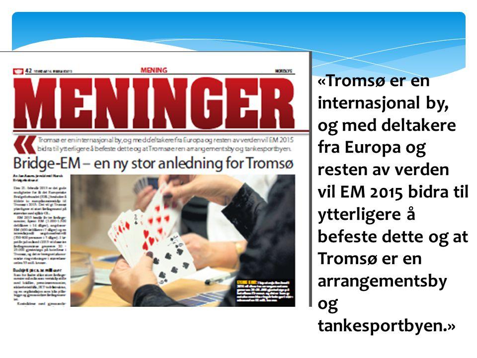«Tromsø er en internasjonal by, og med deltakere fra Europa og resten av verden vil EM 2015 bidra til ytterligere å befeste dette og at Tromsø er en a
