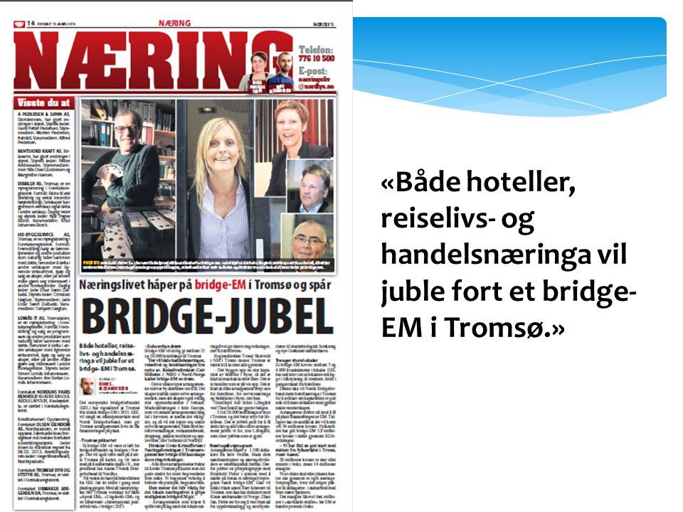 «Både hoteller, reiselivs- og handelsnæringa vil juble fort et bridge- EM i Tromsø.»