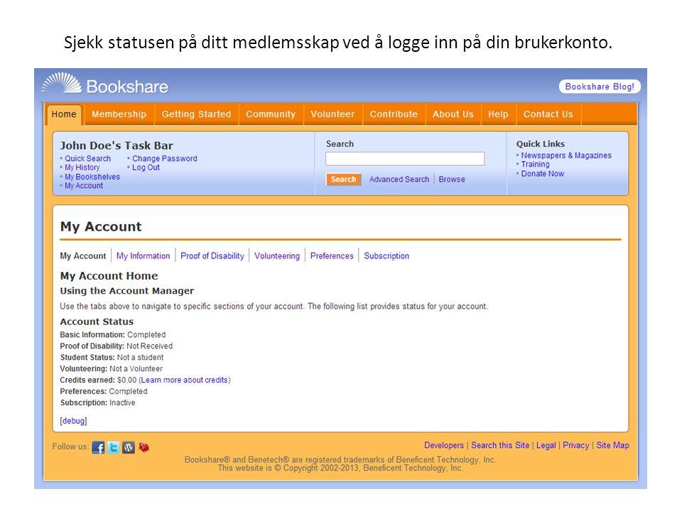 Sjekk statusen på ditt medlemsskap ved å logge inn på din brukerkonto.