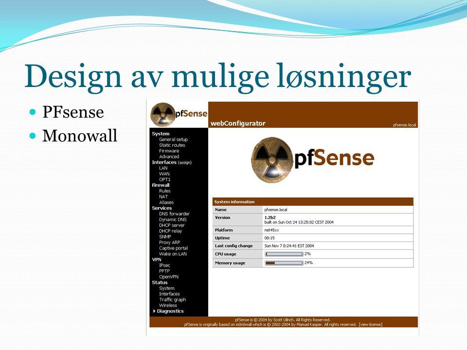 Design av mulige løsninger  PFsense  Monowall