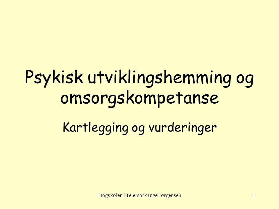 Høgskolen i Telemark Inge Jørgensen2 Psykisk utviklingshemning (ICD-10: F70-F79) •Tilstand av forsinket eller mangelfull utvikling av evner og funksjonsnivå, som spesielt er kjennetegnet ved hemning av ferdigheter som manifesterer seg i utviklingsperioden, ferdigheter som bidrar til det generelle intelligensnivået, f eks kognitive, språklige, motoriske og sosiale.