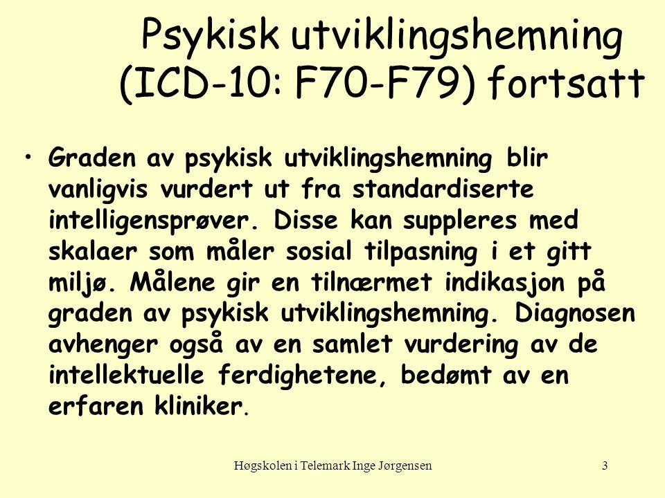 Høgskolen i Telemark Inge Jørgensen4 Diagnostiske kriterier 1.Redusert mental funksjon med en IQ mer enn to standardavvik (sd) under gjennomsnittet for aldersgruppa på IQ-tester 2.Mangelfull tilpasning til miljøet 3.Tilstanden debuterer før fylte 18 år (Gjørum og Grøsvik 2002)