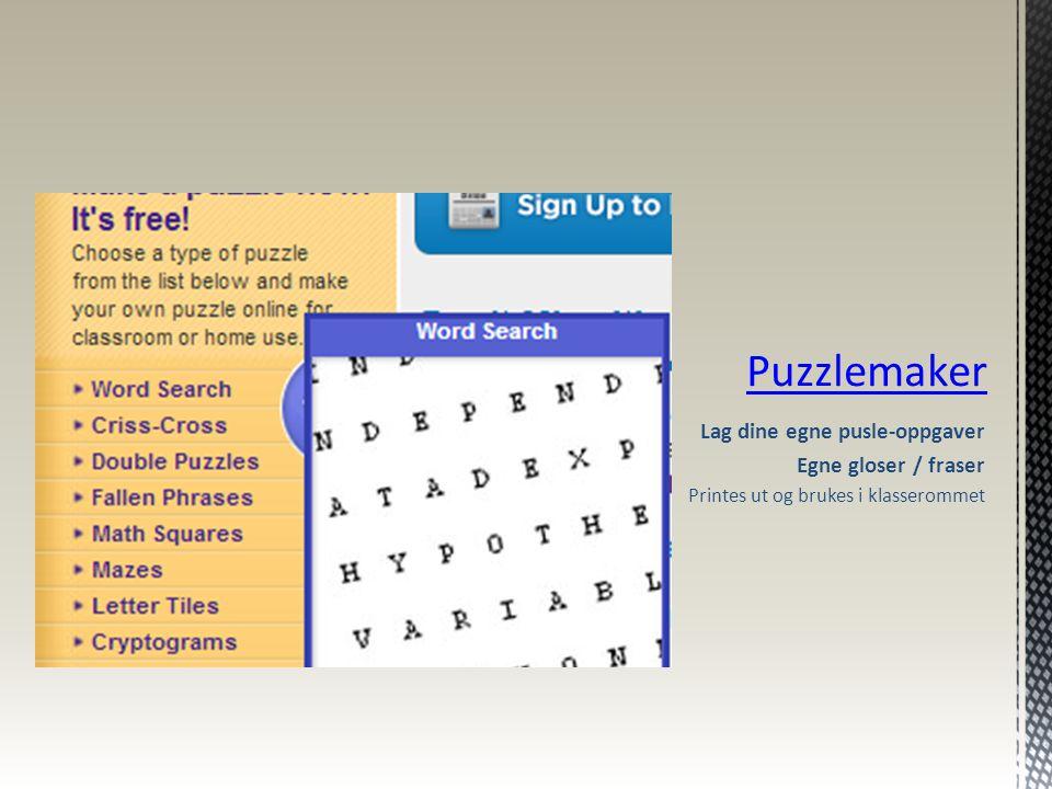 Lag dine egne pusle-oppgaver Egne gloser / fraser Printes ut og brukes i klasserommet